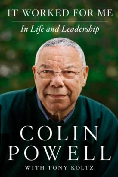 It Worked for Me: In Life and Leadership [Hardcover] Cover