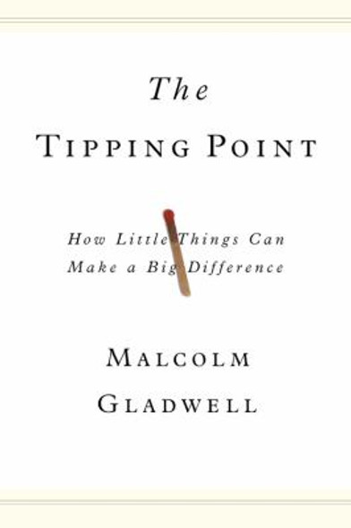 The Tipping Point: How Little Things Can Make a Big Difference [Hardcover] Cover