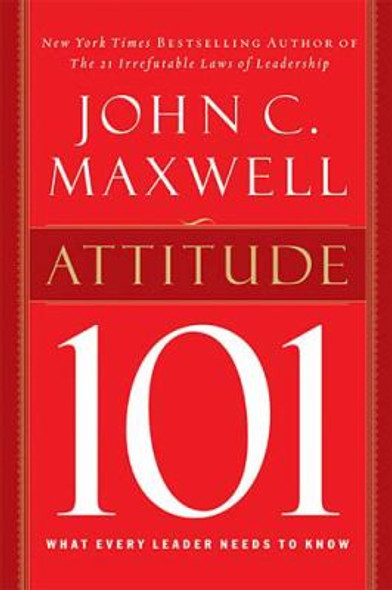 Attitude 101: What Every Leader Needs to Know [Hardcover] Cover