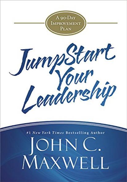 JumpStart Your Leadership: A 90-Day Improvement Plan Cover
