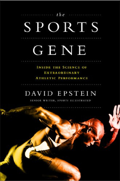 The Sports Gene: Inside the Science of Extraordinary Athletic Performance [Hardcover] Cover