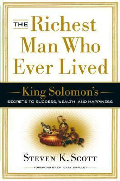 The Richest Man Who Ever Lived: King Solomon's Secrets to Success, Wealth, and Happiness [Hardcover] Cover