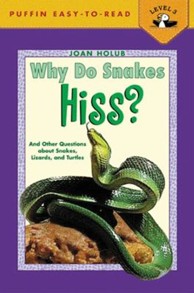 Why Do Snakes Hiss?: And Other Questions about Snakes, Lizards and Turtles [Mass Market Paperback] Cover