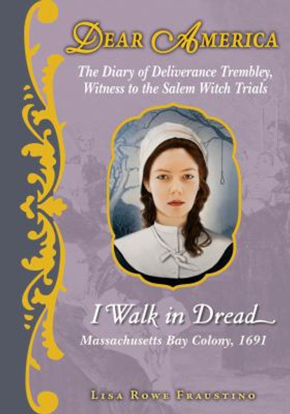 Dear America: I Walk in Dread : The Diary of Deliverance Trembley, Witness to the Salem Witch Trials Cover
