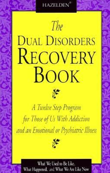 The Dual Disorders Recovery Book: A Twelve Step Program for Those of Us with Addiction and an Emotional or Psychiatric Illness [Paperback] Cover