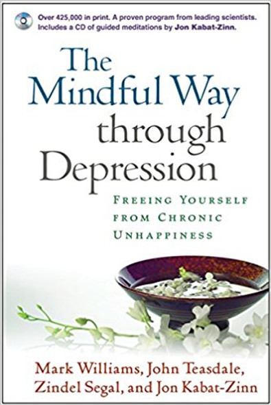 The Mindful Way Through Depression: Freeing Yourself from Chronic Unhappiness [Paperback] Cover