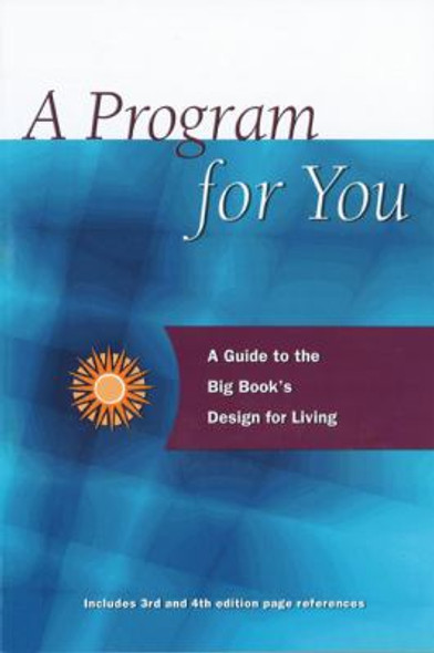 A Program for You: A Guide to the Big Book's Design for Living [Paperback] Cover