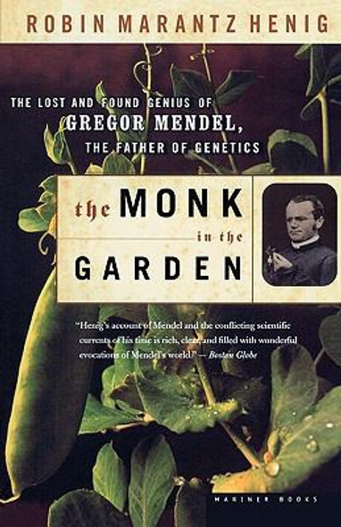 The Monk in the Garden : The Lost and Found Genius of Gregor Mendel, the Father of Genetics [Paperback] Cover
