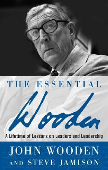 The Essential Wooden: A Lifetime of Lessons on Leaders and Leadership [Hardcover] Cover
