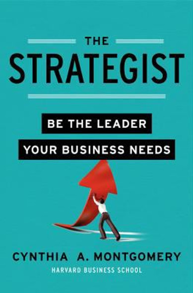 The Strategist: Be the Leader Your Business Needs [Hardcover] Cover