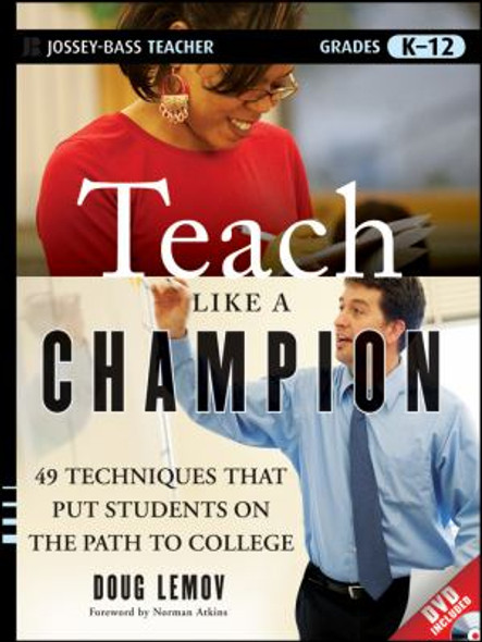 Teach Like a Champion : 49 Techniques That Put Students on the Path to College [Paperback] Cover
