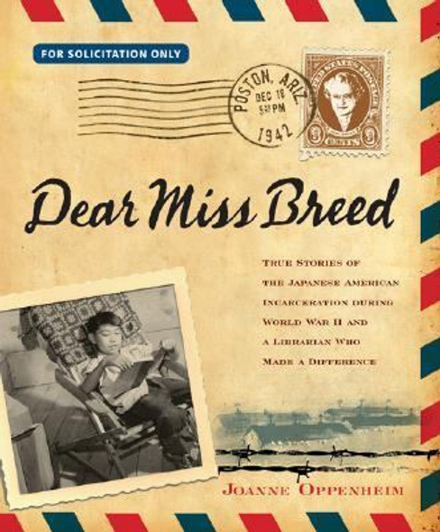 Dear Miss Breed : True Stories of the Japanese American Incarceration During World War II and a Librarian Who Made a Difference Cover