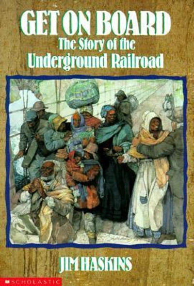 Get on Board : The Story of the Underground Railroad Cover