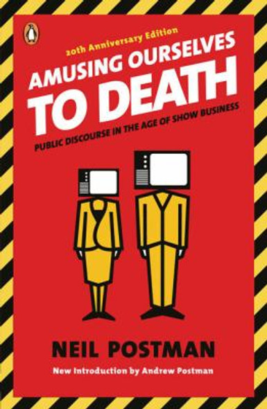 Amusing Ourselves to Death: Public Discourse in the Age of Show Business [Paperback] Cover