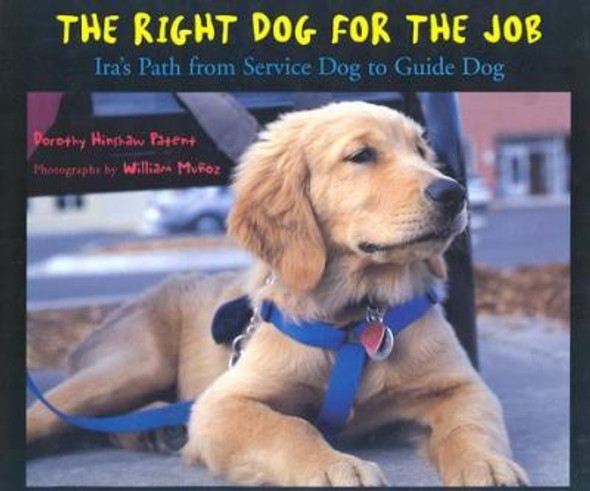 Right Dog for the Job: Ira's Path from Service Dog to Guide Dog [Hardcover] Cover