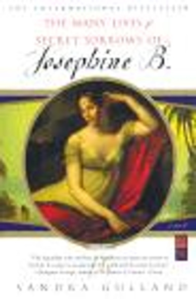 The Many Lives and Secret Sorrows of Josephine B.: A Novel [Paperback] Cover