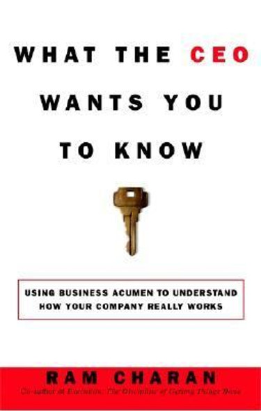 What the CEO Wants You to Know: How Your Company Really Works (1ST ed.) [Hardcover] Cover