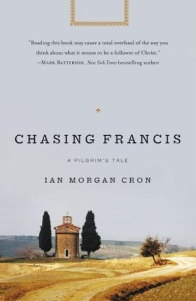Chasing Francis: A Pilgrim's Tale [Paperback] Cover