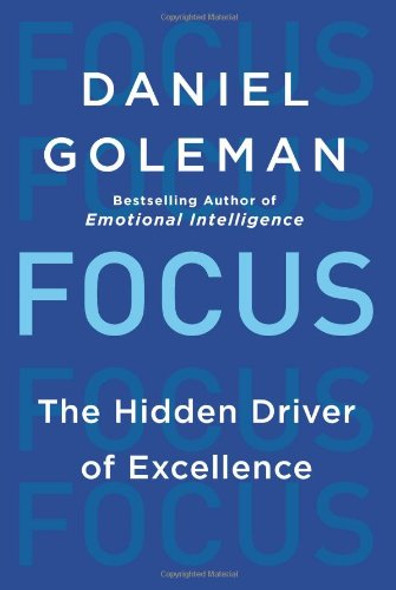 Focus: The Hidden Driver of Excellence [Hardcover] Cover