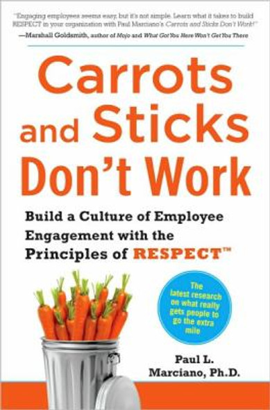 Carrots and Sticks Don't Work: Build a Culture of Employee Engagement with the Principles of Respect [Hardcover] Cover