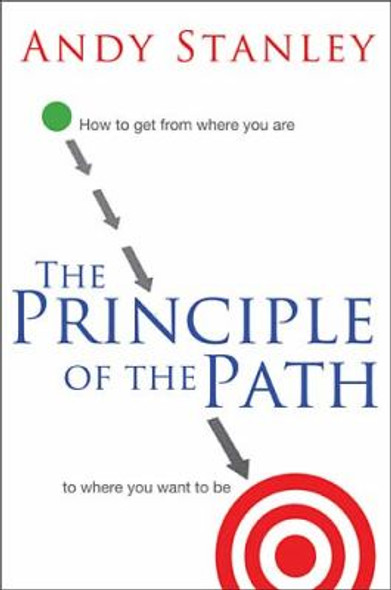 The Principle of the Path: How to Get from Where You Are to Where You Want to Be Cover