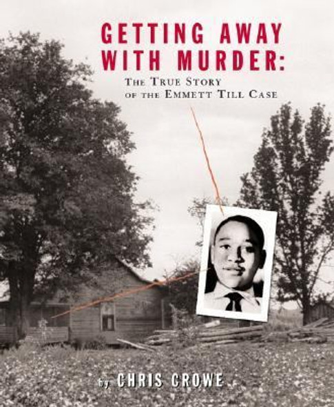 Getting Away with Murder: The True Story of the Emmett till Case [Hardcover] Cover