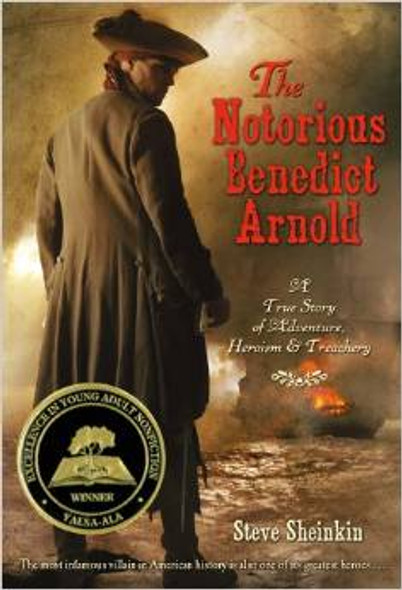 The Notorious Benedict Arnold: A True Story of Adventure, Heroism and Treachery [Paperback] Cover