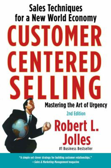 Customer Centered Selling: Sales Techniques for a New World Economy [Paperback] Cover