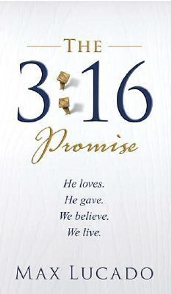 The 3:16 Promise: He Loves - He Gave - We Believe - We Live [Paperback] Cover