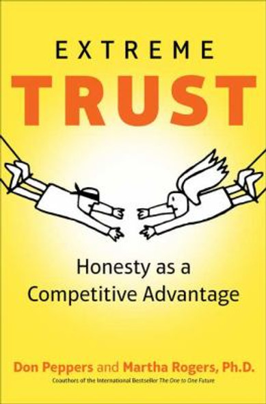 Extreme Trust: Honesty As a Competitive Advantage [Hardcover] Cover