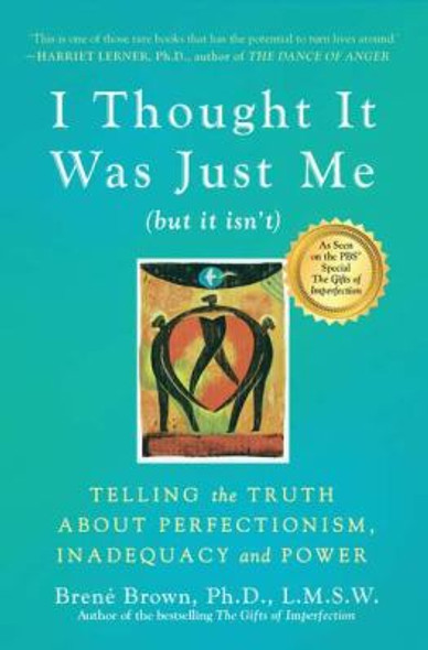"""I Thought It Was Just Me but It Isn't: Making the Journey from """"What Will People Think?"""" to """"I Am Enough"""" [Paperback] Cover"""