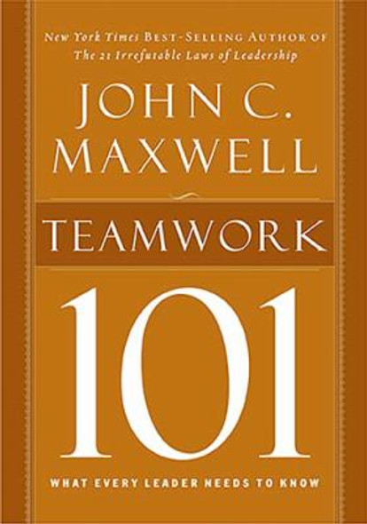 Teamwork 101: What Every Leader Needs to Know [Hardcover] Cover