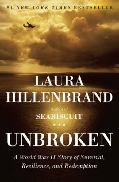 Unbroken: A World War II Story of Survival, Resilience, and Redemption [Hardcover] Cover