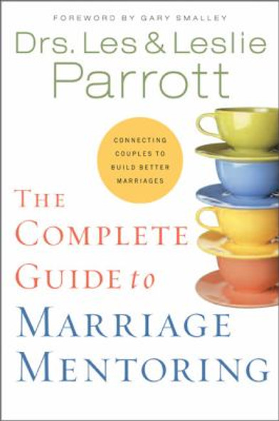 The Complete Guide to Marriage Mentoring: Connecting Couples to Build Better Marriages [Hardcover] Cover