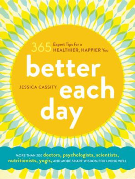 Better Each Day: 365 Expert Tips for a Healthier, Happier You [Paperback] Cover