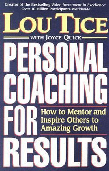 Personal Coaching for Results: How to Mentor and Inspire Others to Amazing Growth Cover