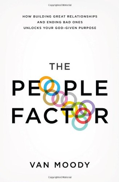 The People Factor: How Building Great Relationships and Ending Bad Ones Unlocks Your God-Given Purpose [Paperback] Cover