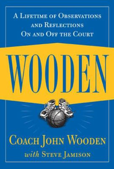 Wooden: A Lifetime of Observations and Reflections on and off the Court [Hardcover] Cover
