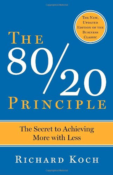 The 80-20 Principle: The Secret to Success by Achieving More with Less [Paperback] Cover