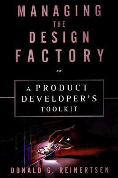 Managing the Design Factory: A Toolkit for Product Developers [Hardcover] Cover