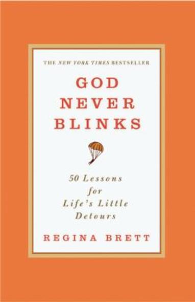 God Never Blinks: 50 Lessons for Life's Little Detours [Paperback] Cover
