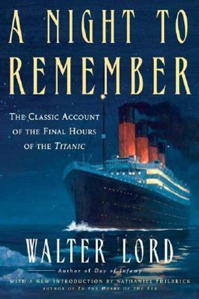 A Night to Remember: The Classic Account of the Final Hours of the Titanic [Paperback] Cover