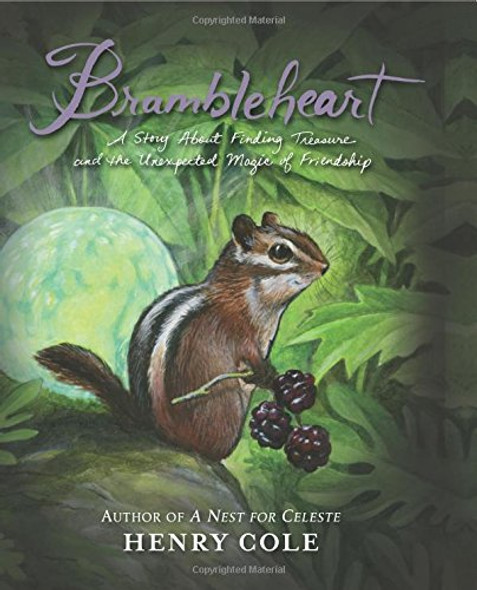 Brambleheart: A Story about Finding Treasure and the Unexpected Magic of Friendship Cover