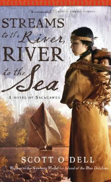 Streams to the River, River to the Sea: A Novel of Sacagawea [Paperback] Cover
