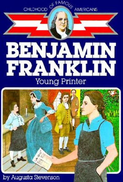 Benjamin Franklin: Young Printer (Childhood of Famous Americans) [Paperback] Cover