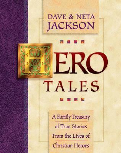 Hero Tales Vol. 1: A Family Treasury of True Stories from the Lives of Christian Heroes [Paperback] Cover