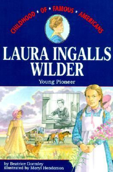 Laura Ingalls Wilder: Young Pioneer (Childhood of Famous Americans) [Paperback] Cover
