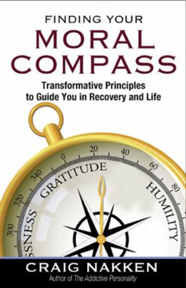 Finding Your Moral Compass: Transformative Principles to Guide You in Recovery and Life Cover