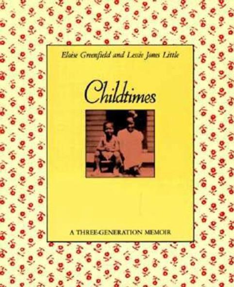 Childtimes: A Three-Generation Memoir [Paperback] Cover