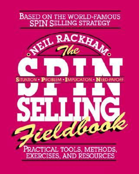 The S. P. I. N. Selling Fieldbook: Practical Tools, Methods, Exercises and Resources [Paperback] Cover